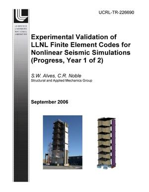 Primary view of object titled 'Experimental Validation of LLNL Finite Element Codes for Nonlinear Seismic Simulations (Progress, Year 1 of 2)'.