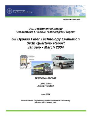 Primary view of object titled 'U.S. Department of Energy FreedomCAR & Vehicle Technologies Program Oil Bypass Filter Technology Evaluation - Sixth Quarterly Report, January - March 2004'.