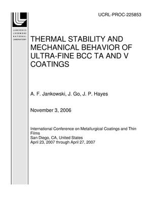 Primary view of object titled 'THERMAL STABILITY AND MECHANICAL BEHAVIOR OF ULTRA-FINE BCC TA AND V COATINGS'.