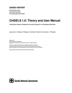 Primary view of object titled 'ChISELS 1.0: theory and user manual :a theoretical modeler of deposition and etch processes in microsystems fabrication.'.