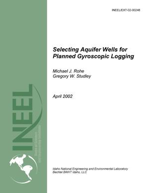 Primary view of object titled 'Selecting Aquifer Wells for Planned Gyroscopic Logging'.