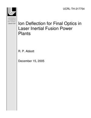 Primary view of object titled 'Ion Deflection for Final Optics in Laser Inertial Fusion Power Plants'.
