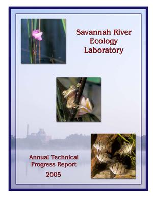 Primary view of object titled 'Savannah River Ecology Laboratory 2005 Annual Technical Progress Report'.