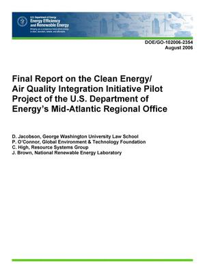 Primary view of object titled 'Final Report on the Clean Energy/Air Quality Integration Initiative Pilot Project of the U.S. Department of Energy's Mid-Atlantic Regional Office'.