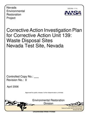 Primary view of object titled 'Corrective Action Investigation Plan for Corrective Action Unit 139: Waste Disposal Sites, Nevada Test Site, Nevada, Rev. No.: 0'.