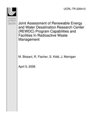 Primary view of object titled 'Joint Assessment of Renewable Energy and Water Desalination Research Center (REWDC) Program Capabilities and Facilities In Radioactive Waste Management'.
