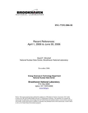 Primary view of object titled 'RECENT REFERENCES: APRIL 1, 2006 TO JUNE 30, 2006'.
