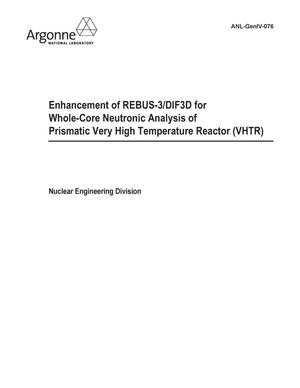 Primary view of object titled 'Enhancement of REBUS-3/DIF3D for whole-core neutronic analysis of prismatic very high temperature reactor (VHTR).'.