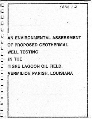Primary view of object titled 'An Environmental Assessment of Proposed Geothermal Well Testing in the Tigre Lagoon Oil Field, Vermilion Parish, Louisiana'.