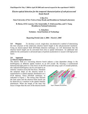 Primary view of object titled 'Final Report for May 1 2004 to April 30 2005 and renewal request for the experiment # 1042511 Electro-optical detection for the temporal characterization of sub-picosecond beam bunch'.