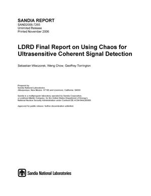 Primary view of object titled 'LDRD final report on using chaos for ultrasensitive coherent signal detection.'.