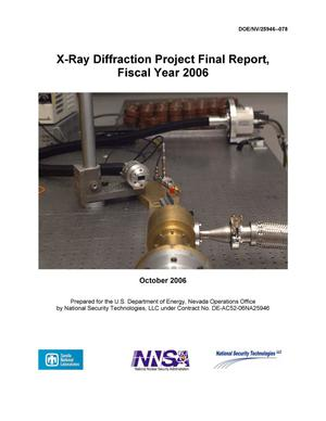 Primary view of object titled 'X-Ray Diffraction Project Final Report, Fiscal Year 2006'.