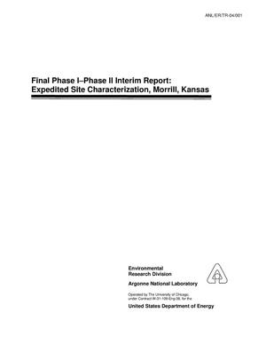 Primary view of object titled 'Final Phase I-Phase II interim report : expedited site characterization, Morrill, Kansas.'.
