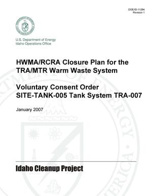 Primary view of object titled 'HWMA/RCRA Closure Plan for the TRA/MTR Warm Waste System Voluntary Consent Order SITE-TANK-005 Tank System TRA-007'.