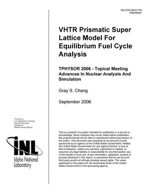 Primary view of object titled 'VHTR Prismatic Super Lattice Model for Equilibrium Fuel Cycle Analysis'.