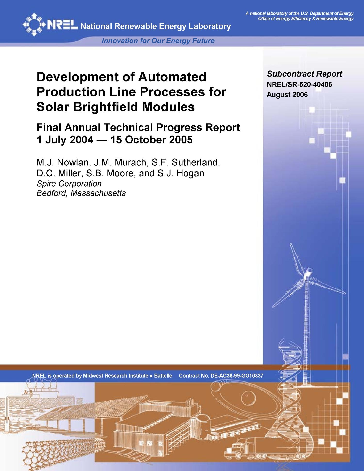 Development of Automated Production Line Processes for Solar Brightfield Modules: Final Annual Technical Progress Report, 1 July 2004 -- 15 October 2005                                                                                                      [Sequence #]: 1 of 38