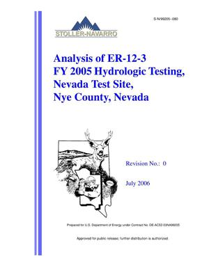 Primary view of object titled 'Analysis of ER-12-3 FY 2005 Hydrologic Testing, Nevada Test Site, Nye County, Nevada, Rev. No.: 0'.