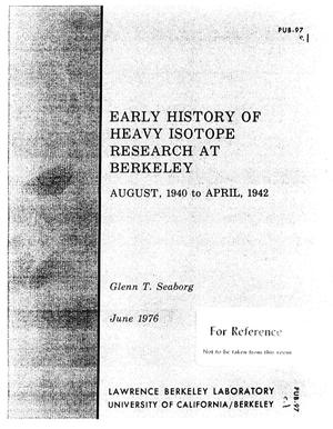 Primary view of object titled 'Early History of Heavy Isotope Research at Berkeley'.