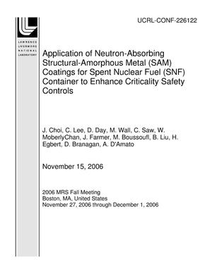 Primary view of object titled 'Application of Neutron-Absorbing Structural-Amorphous Metal (SAM) Coatings for Spent Nuclear Fuel (SNF) Container to Enhance Criticality Safety Controls'.