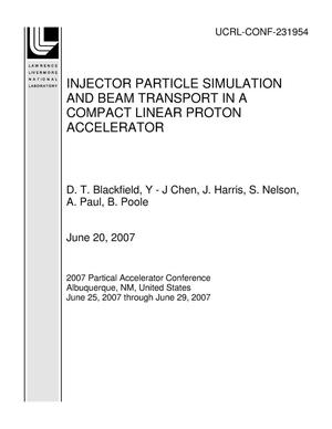 Primary view of object titled 'INJECTOR PARTICLE SIMULATION AND BEAM TRANSPORT IN A COMPACT LINEAR PROTON ACCELERATOR'.