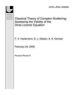 Primary view of object titled 'Classical Theory of Compton Scattering: Assessing the Validity of the Dirac-Lorentz Equation'.