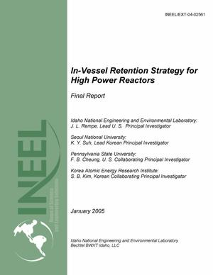 Primary view of object titled 'In-vessel Retention Strategy for High Power Reactors - K-INERI Final Report (includes SBLB Test Results for Task 3 on External Reactor Vessel Cooling (ERVC) Boiling Data and CHF Enhancement Correlations)'.