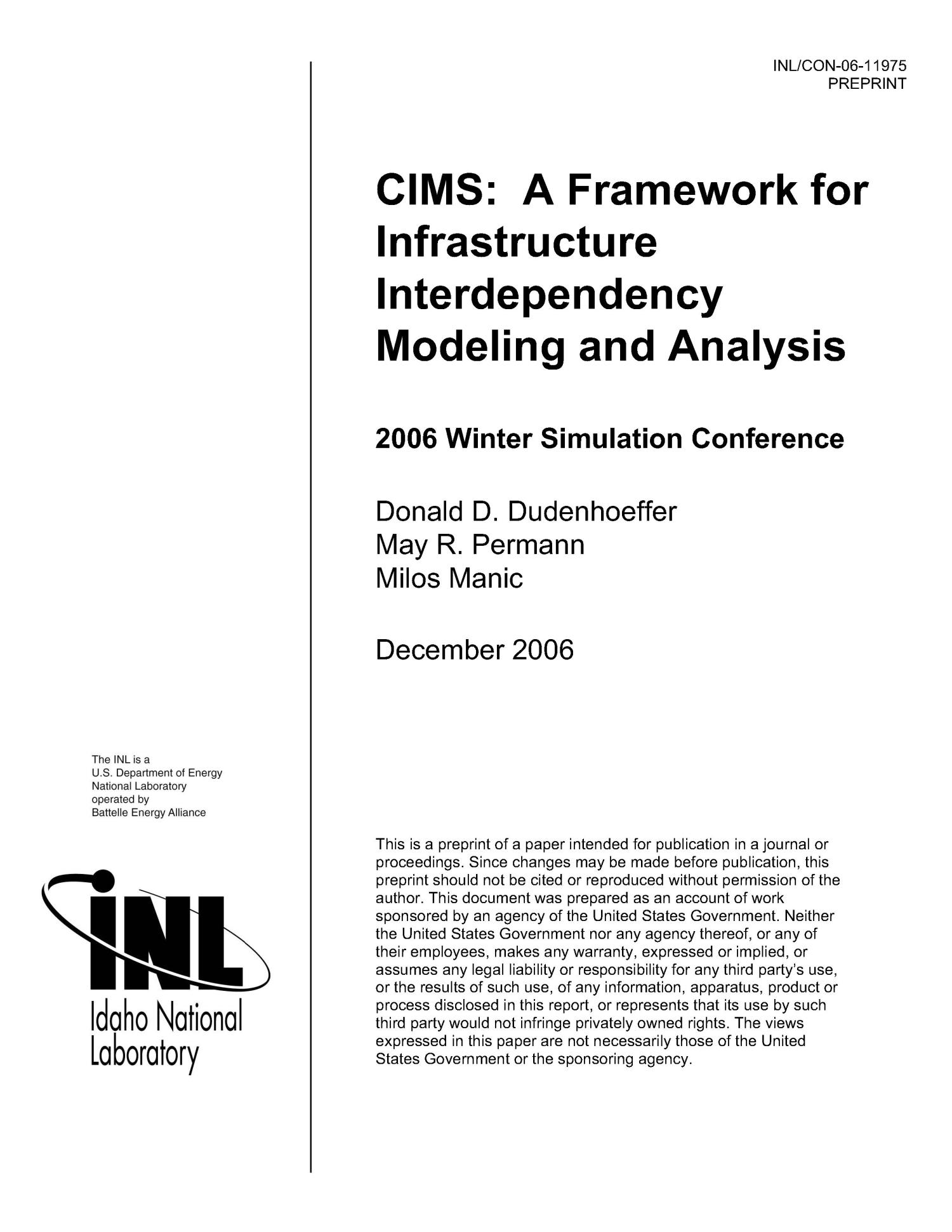 CIMS A FRAMEWORK FOR INFRASTRUCTURE INTERDEPENDENCY MODELING AND ANALYSIS