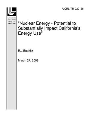 "Primary view of object titled '""Nuclear Energy - Potential to Substantially Impact California's Energy Use""'."