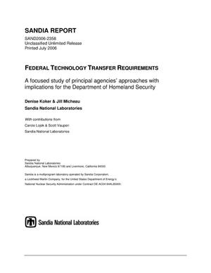 Primary view of object titled 'Federal technology transfer requirements :a focused study of principal agencies<U+2019> approaches with implications for the Department of Homeland Security.'.
