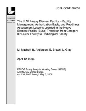 Primary view of object titled 'The LLNL Heavy Element Facility -- Facility Management, Authorization Basis, and Readiness Assessment Lessons Learned in the Heavy Element Facility (B251) Transition from Category II Nuclear Facility to Radiological Facility'.