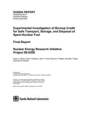 Primary view of object titled 'Experimental investigation of burnup credit for safe transport, storage, and disposal of spent nuclear fuel.'.