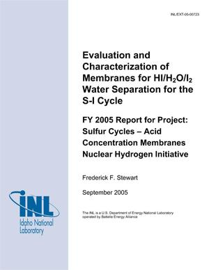 Primary view of object titled 'Evaluation and Characterization of Membranes for HI/H2O/I2 Water Separation for the S-I Cycle'.