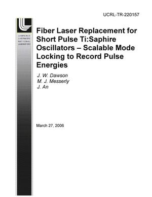 Primary view of object titled 'Fiber Laser Replacement for Short Pulse Ti:Sapphire Oscillators -- Scalable Mode Locking to Record Pulse Energies'.