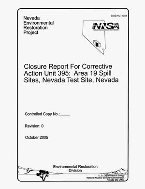 Primary view of object titled 'Closure Report for Corrective Action Unit 395: Area 19 Spill Sites, Nevada Test Site, Nevada'.