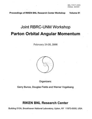 "Primary view of object titled 'PROCEEDINGS OF RIKEN BNL RESEARCH CENTER WORKSHOP ENTITLED: ""PARTON ORBITAL ANGULAR MOMENTUM"" VOLUME 81.'."