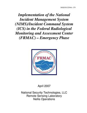 Primary view of object titled 'Implementation of the National Incident Management System (NIMS)/Incident Command System (ICS) in the Federal Radiological Monitoring and Assessment Center(FRMAC) - Emergency Phase'.