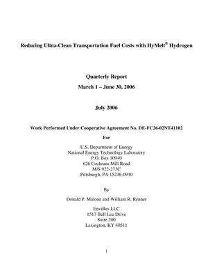Primary view of object titled 'Reducing Ultra-Clean Transportation Fuel Costs with HyMelt Hydrogen Quarterly Report: March-June 2006'.