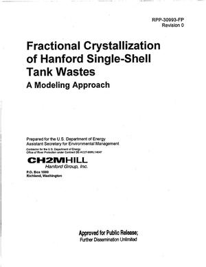 Primary view of object titled 'FRACTIONAL CRYSTALLIZATION OF HANFORD SINGLE SHELL TANK (SST) WASTES A MODELING APPROACH'.