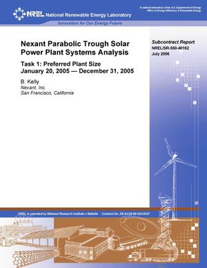 Primary view of object titled 'Nexant Parabolic Trough Solar Power Plant Systems Analysis; Task 1: Preferred Plant Size, 20 January 2005 - 31 December 2005'.