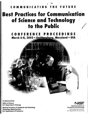 Primary view of object titled 'Communicating the Future: Best Practices for Communication of Science and Technology to the Public'.