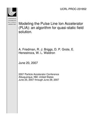 Primary view of object titled 'Modeling the Pulse Line Ion Accelerator (PLIA): an algorithm for quasi-static field solution.'.