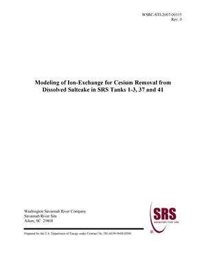 Primary view of object titled 'MODELING OF ION-EXCHANGE FOR CESIUM REMOVAL FROM DISSOLVED SALTCAKE IN SRS TANKS 1-3, 37 AND 41'.
