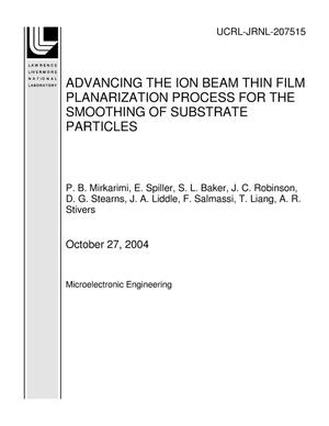 Primary view of object titled 'Advancing the ion beam thin film planarization process for thesmoothing of substrate particles'.