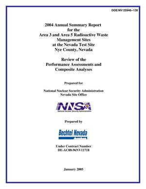 Primary view of object titled '2004 Annual Summary Report for the Area 3 and Area 5 Radioactive Waste Management Sites at the Nevada Test Site, Nye County, Nevada'.
