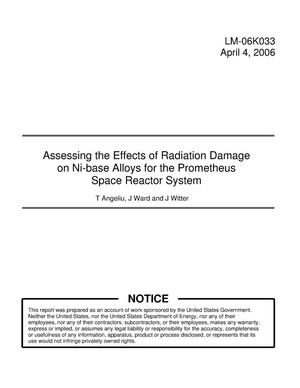 Primary view of object titled 'Assessing the Effects of Radiation Damage on Ni-base Alloys for the Prometheus Space Reactor System'.