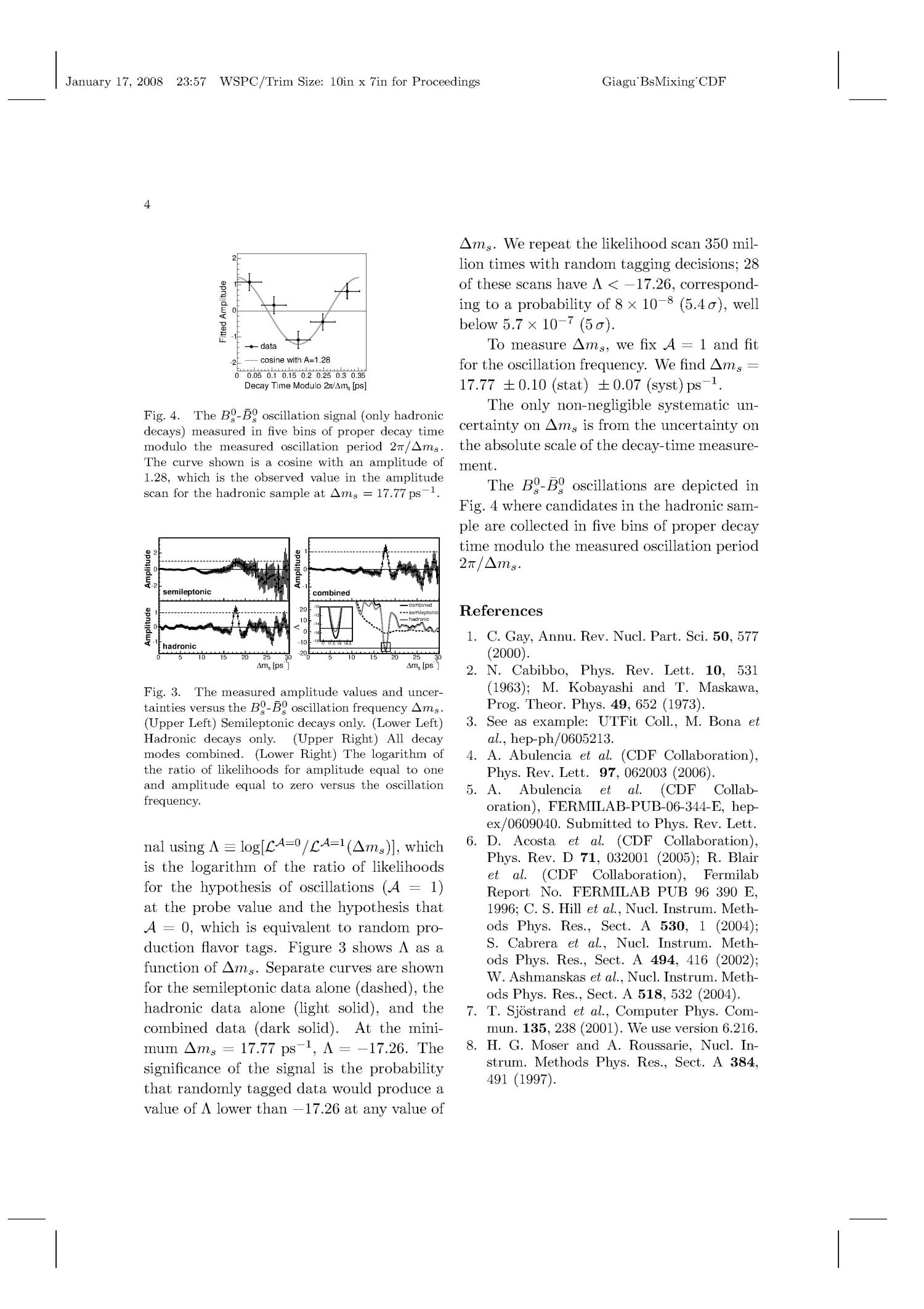 Observation of B(s)0 - anti-B(s)0 oscillations and measurement of Delta m(s) in CDF                                                                                                      [Sequence #]: 4 of 4