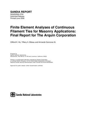Primary view of object titled 'Finite element analyses of continuous filament ties for masonry applications:final report for the Arquin Corporation.'.