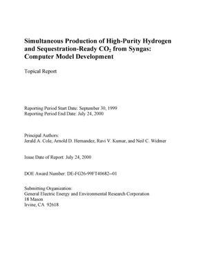 Primary view of Simultaneous Production of High-Purity Hydrogen and Sequestration-Ready CO2 from Syngas: Computer Model Development