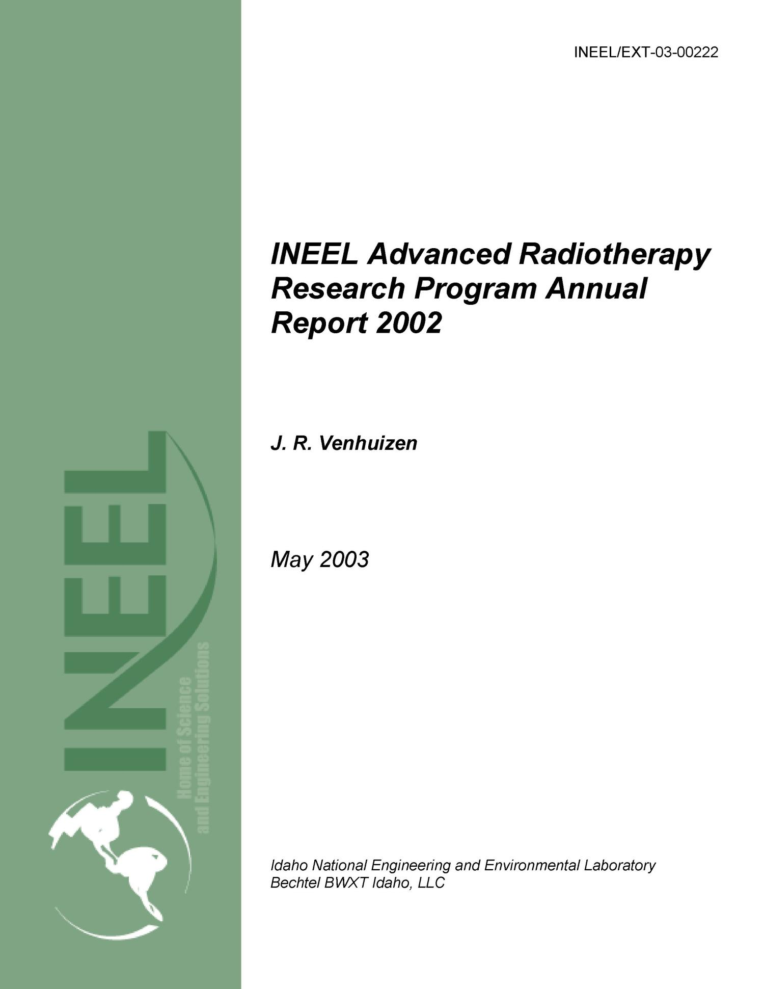 INEEL Advanced Radiotherapy Research Program Annual Report for 2002                                                                                                      [Sequence #]: 1 of 55