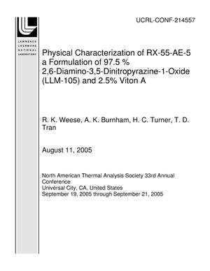 Primary view of object titled 'Physical Characterization of RX-55-AE-5 a Formulation of 97.5 % 2,6-Diamino-3,5-Dinitropyrazine-1-Oxide (LLM-105) and 2.5% Viton A'.